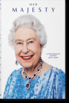 Her Majesty. A Photographic History 1926-Today | 9783836584685 | Portada