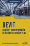 REVIT. Diseño y documentación de un edificio industrial | 9788441542990 | Portada
