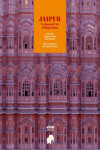 JAIPUR. A PLANNED CITY OF THE EIGHTEENTH CENTURY IN RAJASTHAN | 9788494933011 | Portada